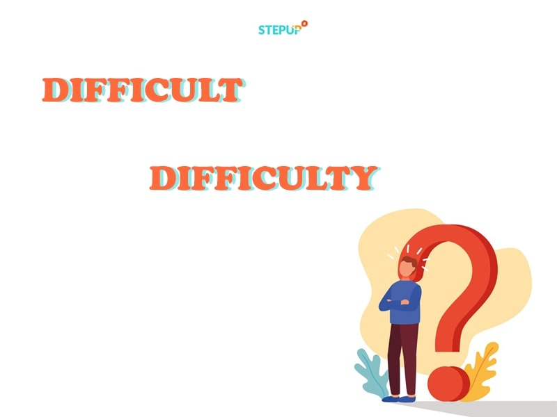 difficult trong tiếng Anh